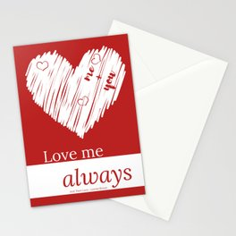 Love me always Stationery Cards