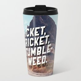 Cricket, cricket, tumbleweed. Travel Mug
