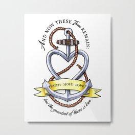 Faith Hope Love - Anchor Heart Metal Print