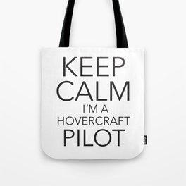 Keep Calm I´m a Hovercraft Pilot Tote Bag