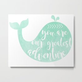 You Are Our Greatest Adventure Mint Whale Metal Print