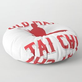 Martial Arts Self Defense Meditate Yoga Never Underestimate Old Man Tai Chi Gift Floor Pillow