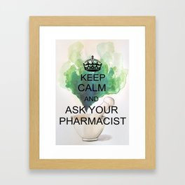 Keep Calm And Ask Your Pharmacist Framed Art Print