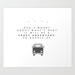 buckle up Art Print
