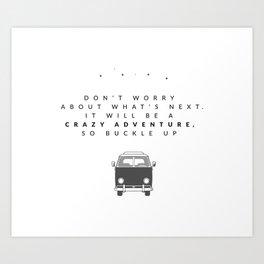 buckle up Art Print