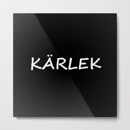 Kärlek, Swedish Love Metal Print