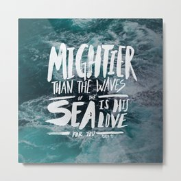 Mightier than the Sea Metal Print