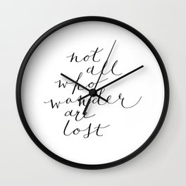 'Not All Who Wander Are Lost' Quote Calligraphy Hand Lettering Wall Clock