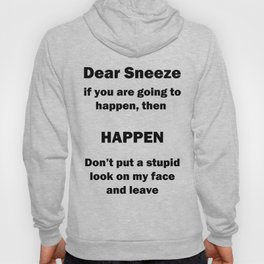 Dear Sneeze Hoody