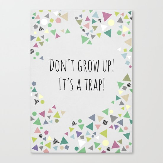 Don't grow up (colorful) Canvas Print