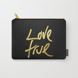 """""""Love True"""" Typography in Faux Painted Gold Carry-All Pouch"""