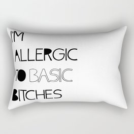 allergic to basic bitches Rectangular Pillow