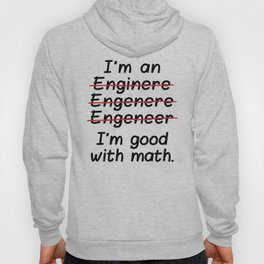 I'm an Engineer I'm Good at Math Hoody