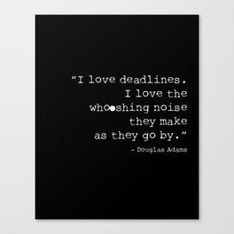 Deadlines Canvas Print
