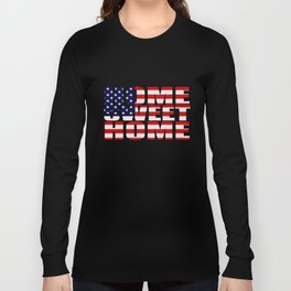 Home Sweet Home (America) Long Sleeve T-shirt