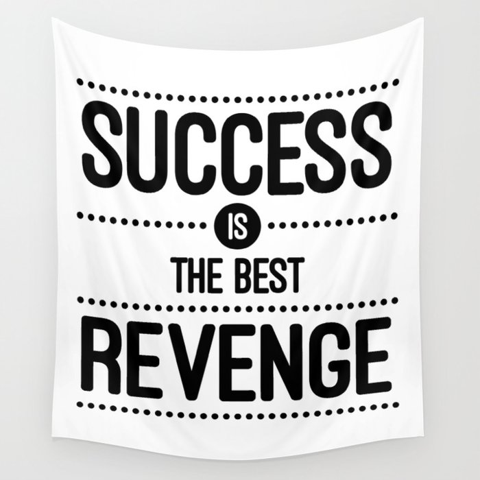 Success Is The Best Revenge White Quote Wall Tapestry By