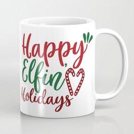 Happy Elfin' Holidays - Funny Christmas humor - Cute typography - Lovely Xmas quotes illustration Coffee Mug