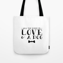 All You Need Is Love & A Dog Tote Bag