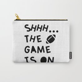Shhh...The Game Is On Carry-All Pouch