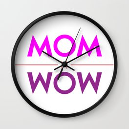 Mom Wow Wall Clock