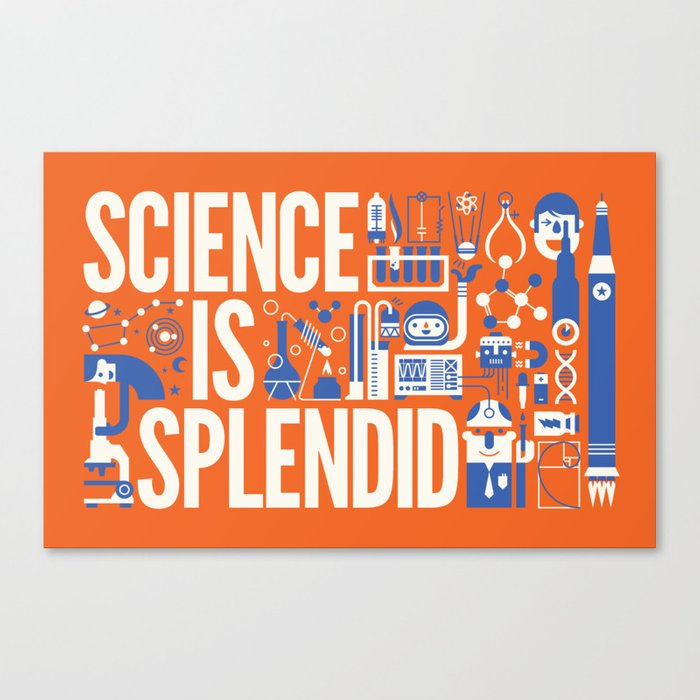 Science is ... Canvas Print