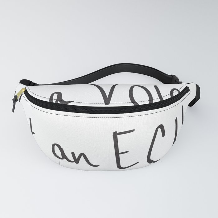 Be a Voice, Not an Echo. Quote Fanny Pack