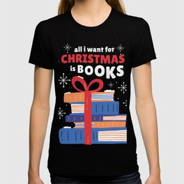 All I Want For Christmas is Books Ugly Christmas Sweater Tee T-shirt