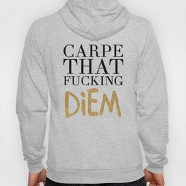 CARPE THAT FUCKING DIEM life quote Hoody