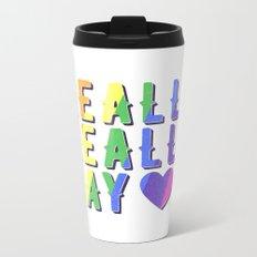 Really Really Gay Metal Travel Mug