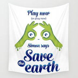 Simon says... Save the earth Wall Tapestry