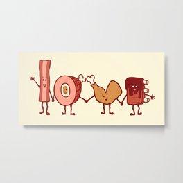 Meat Love U Metal Print