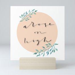 'Arose on High' Mini Art Print