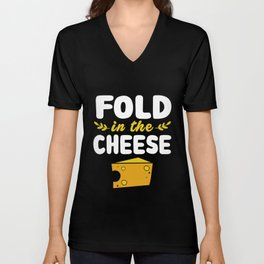 Cheese Fold In The Cheese Unisex V-Neck