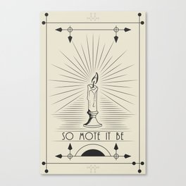 So Mote It Be (White Edition) Canvas Print