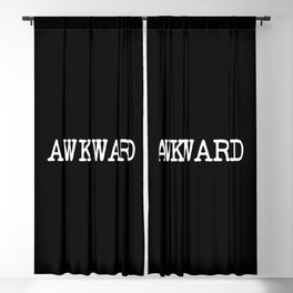 Awkward Funny Quote Blackout Curtain