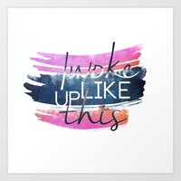 i woke up like this Art Prints featuring I woke up like this by Rose's Creation