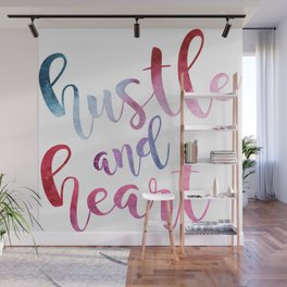 hustle and heart Wall Mural