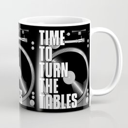 Time To Turn The Tables Coffee Mug