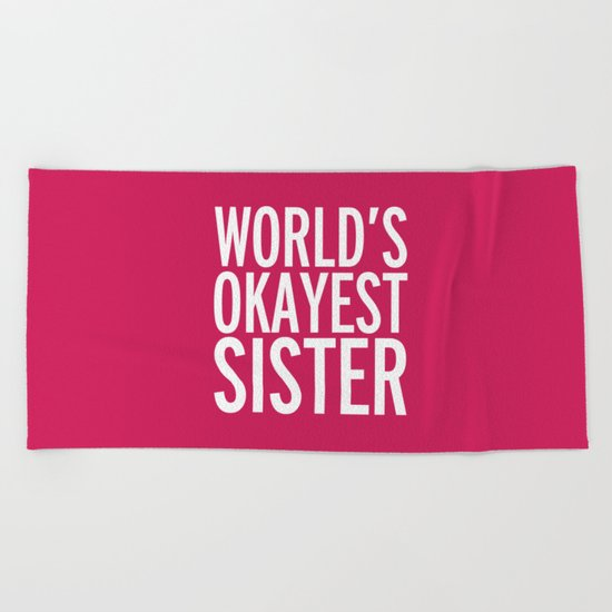 World's Okayest Sister Funny Quote Beach Towel
