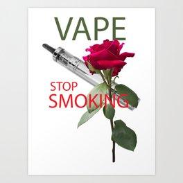Be vaper, stop smoking Art Print