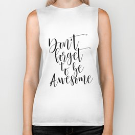 Dont Forget To Be Awesome, Be Awesome Print, Inspirational Quote, Be You Biker Tank