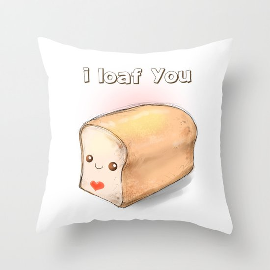 i loaf you Throw Pillow