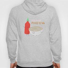 You & Me Pho'Eva Hoody