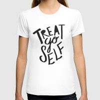 treat yo self T-shirts featuring Treat Yo Self by Leah Flores