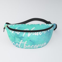 I am on the hunt for who I have not yet become Fanny Pack