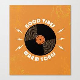 Good Vibes and Warm Tones Canvas Print