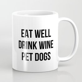 Eat Well Drink Wine Pet Dogs Coffee Mug