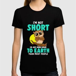 Cute & Funny I'm Not Short I'm Just Down To Earth T-shirt