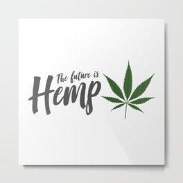 The future is hemp - Illustration Metal Print