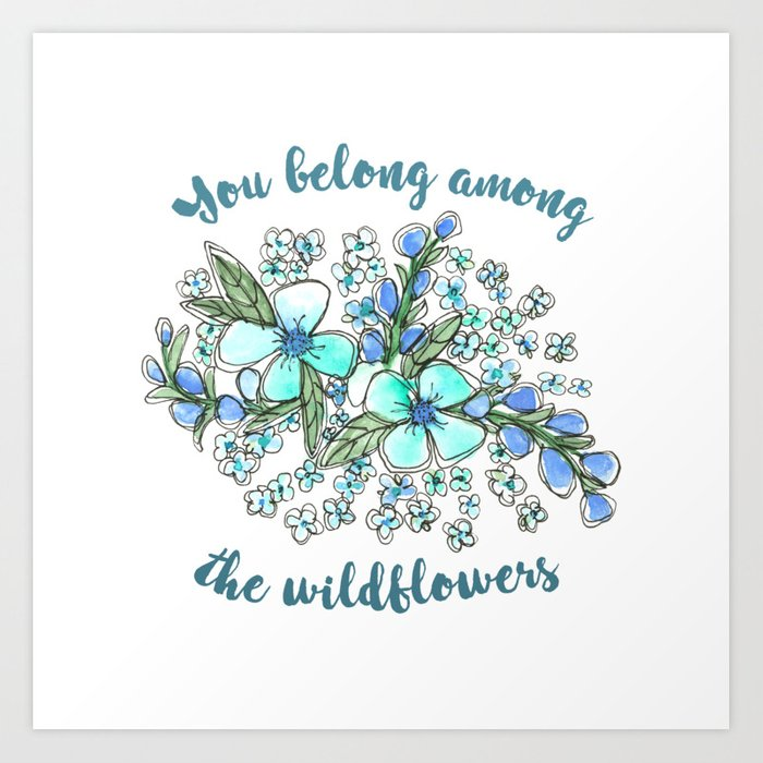 You belong among the wildflowers. Tom Petty quote. Watercolor illustration.  Art Print by designandart